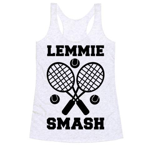 Lemmie Smash - Tennis Racerback Tank Top