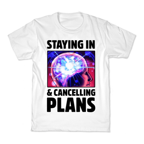 Staying In & Cancelling Plans Kids T-Shirt
