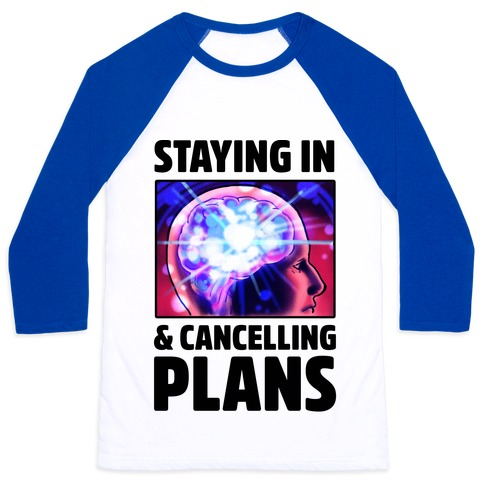 Staying In & Cancelling Plans Baseball Tee