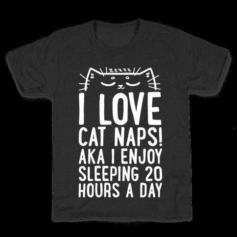 I Love Cat Naps! Aka I Enjoy Sleeping 20 Hours A Day Kids T-Shirt