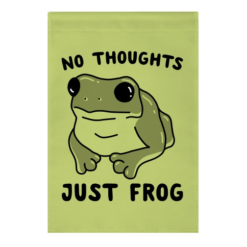 No Thoughts, Just Frog Garden Flag