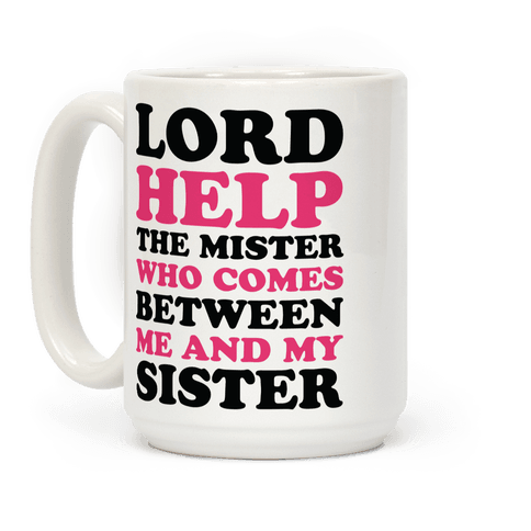 Lord Help The Mister Coffee Mug