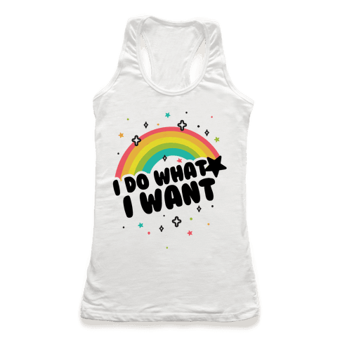 I Do What I Want Racerback Tank Top