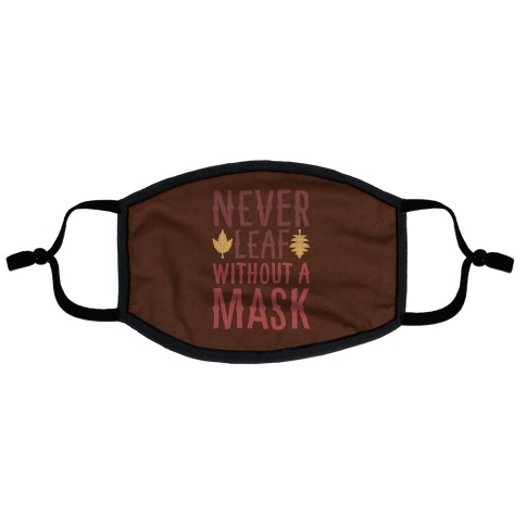 Never Leaf Without A Mask Flat Face Mask