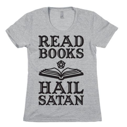 Read Books Hail Satan Womens T-Shirt