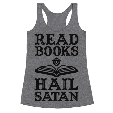 Read Books Hail Satan Racerback Tank Top