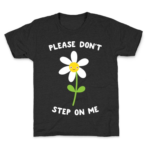 Please Don't Step On Me Flower Kids T-Shirt