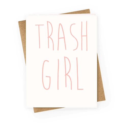 Trash Girl Greeting Card