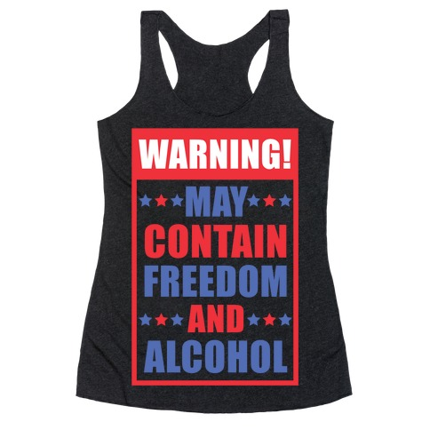 Warning May Contain Freedom and Alcohol Racerback Tank Top