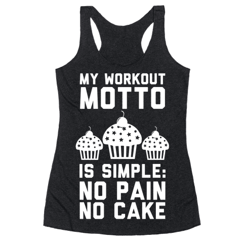 No Pain No Cake Racerback Tank Top