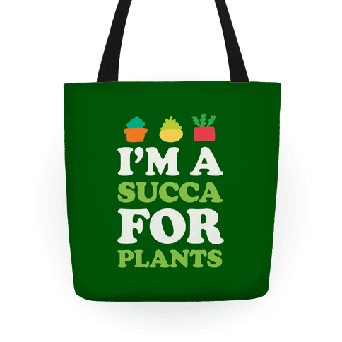 I'm A Succa For Plants Tote