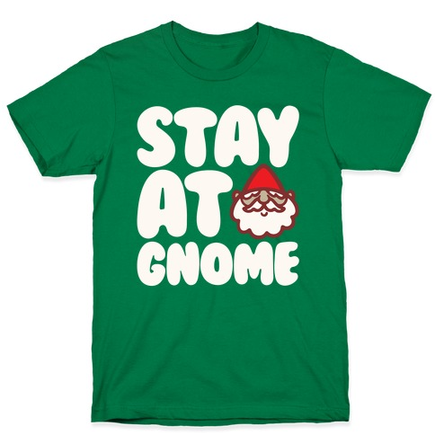 Stay At Gnome White Print T-Shirt