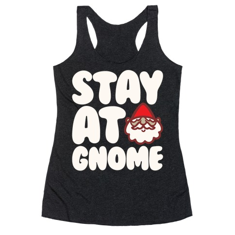 Stay At Gnome White Print Racerback Tank Top