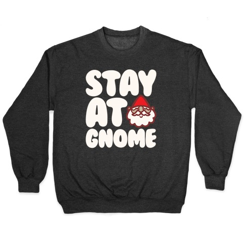 Stay At Gnome White Print Pullover