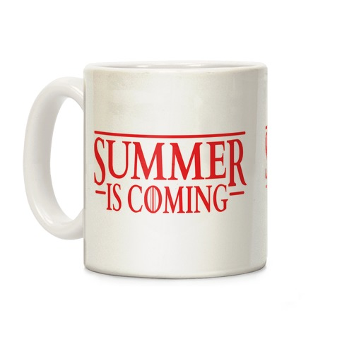 Summer Is Coming Coffee Mug