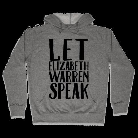 Let Elizabeth Warren Speak Hooded Sweatshirt