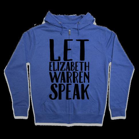 Let Elizabeth Warren Speak Zip Hoodie