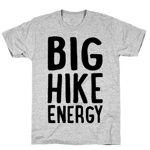 Big Hike Energy T-Shirt