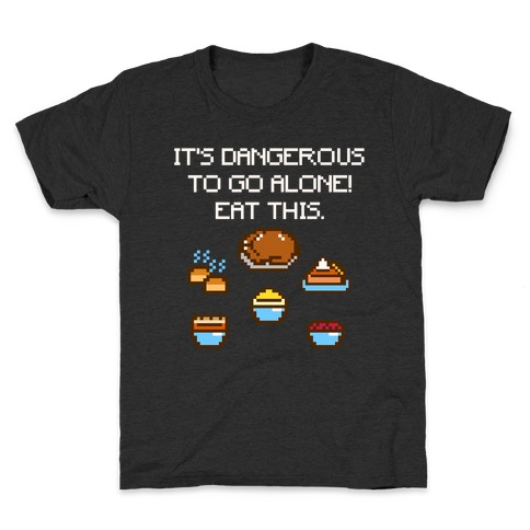 It's Dangerous To Go Alone Eat This Thanksgiving Parody White Print Kids T-Shirt