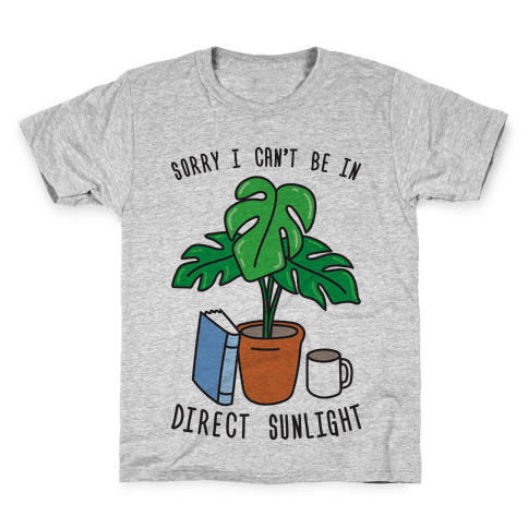 Sorry I Can't Be In Direct Sunlight Kids T-Shirt
