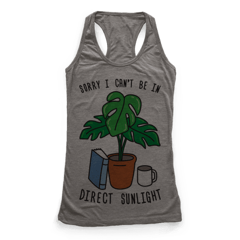 Sorry I Can't Be In Direct Sunlight Racerback Tank Top