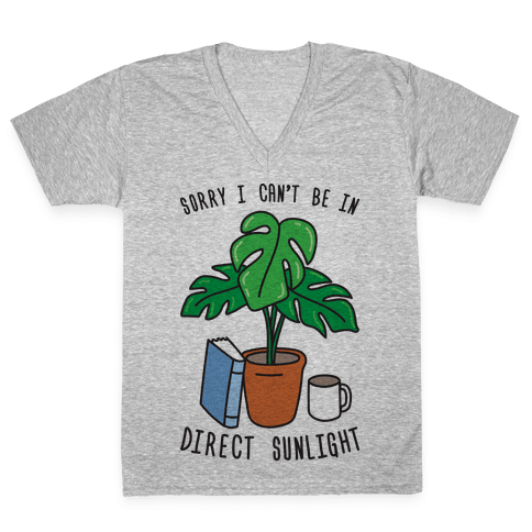 Sorry I Can't Be In Direct Sunlight V-Neck Tee Shirt