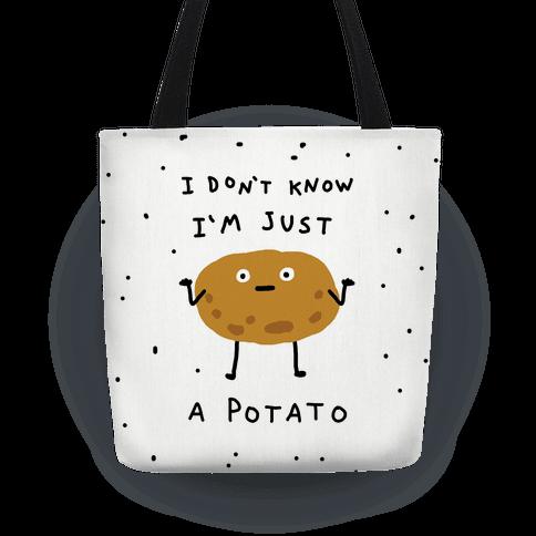 I Don't Know I'm Just A Potato Tote