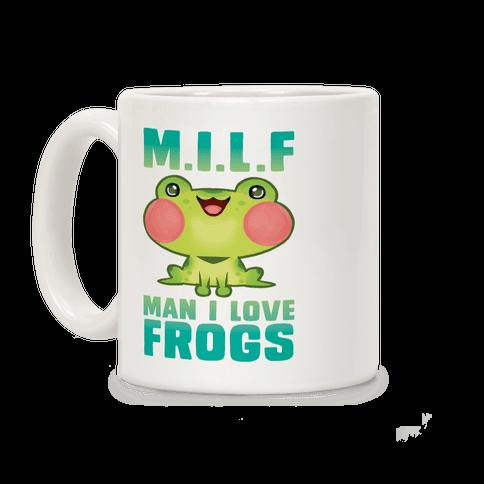 MILF Man I Love Frogs Coffee Mug
