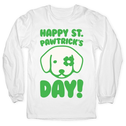 Happy St. Pawtrick's Day Long Sleeve T-Shirt