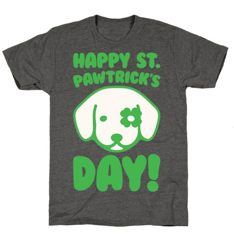 Happy St. Pawtrick's Day T-Shirt