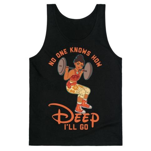 No One Knows How Deep I'll Go Moana Parody Tank Top