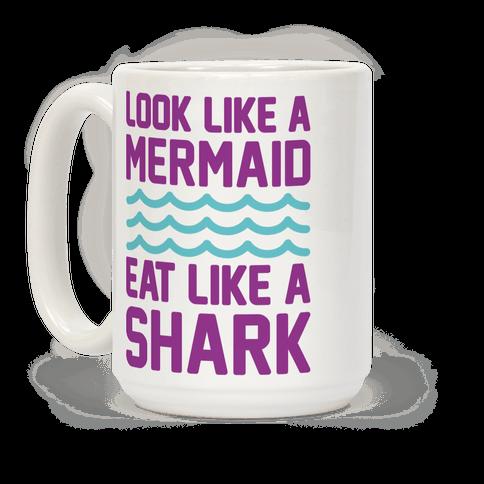 Look Like A Mermaid Eat Like A Shark
