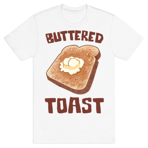 Buttered Toast T-Shirt