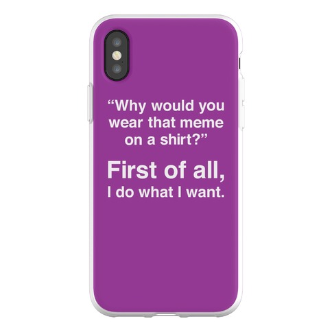 First of All Meme Phone Flexi-Case