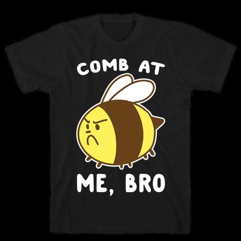 Comb at Me, Bro Mens/Unisex T-Shirt