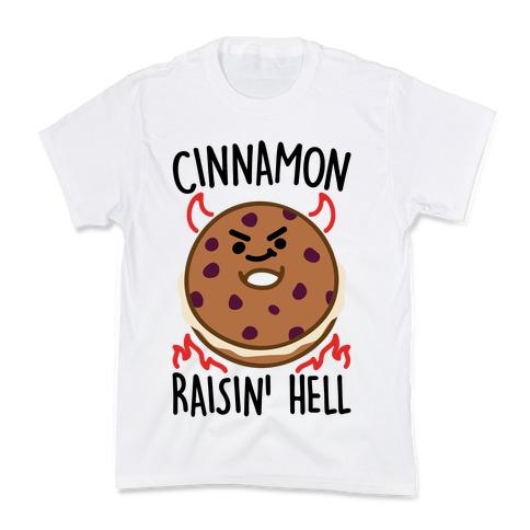 Cinnamon Raisin' Hell Kids T-Shirt