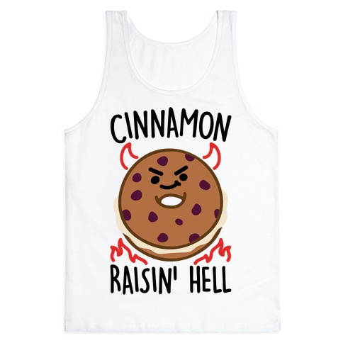 Cinnamon Raisin' Hell Tank Top