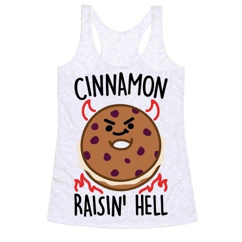 Cinnamon Raisin' Hell Racerback Tank Top