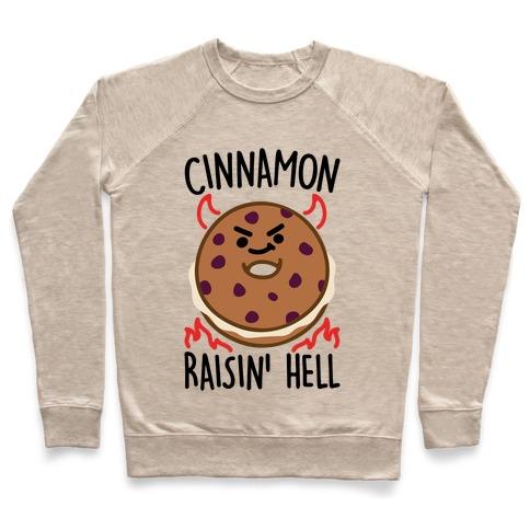Cinnamon Raisin' Hell Pullover