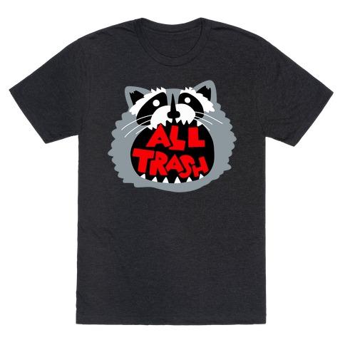All Trash T-Shirt