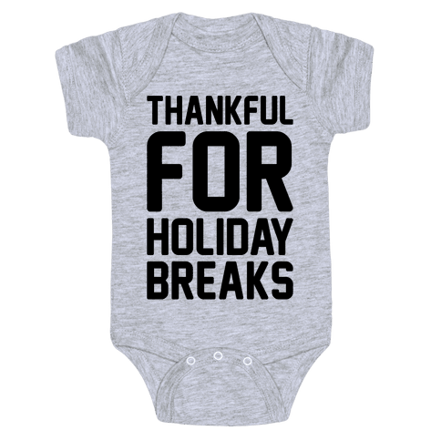 Thankful For Holiday Breaks  Baby Onesy