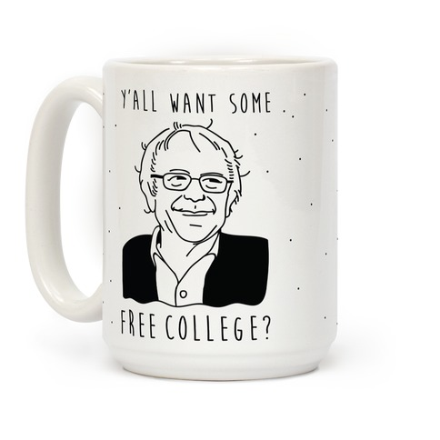 Y'all Want Some Free College Bernie Sanders Coffee Mug