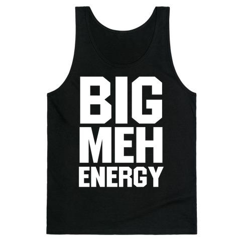 Big Meh Energy Tank Top