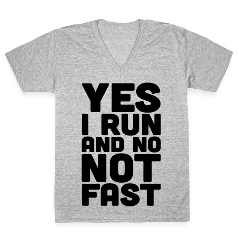 Yes I Run And No Not Fast V-Neck Tee Shirt
