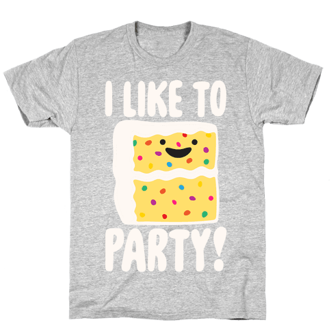 I Like To Party Cake Parody White Print Mens/Unisex T-Shirt