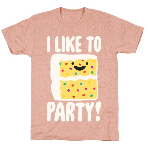 I Like To Party Cake Parody White Print T-Shirt