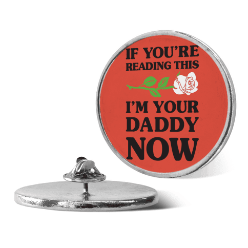I'm Your Daddy Now pin