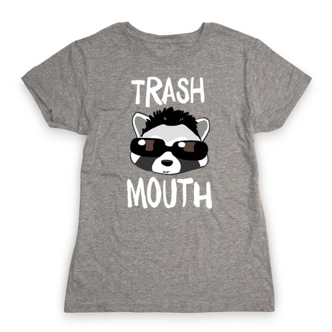 Trash Mouth Womens T-Shirt