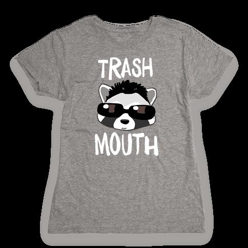 Trash Mouth Womens T-Shirt