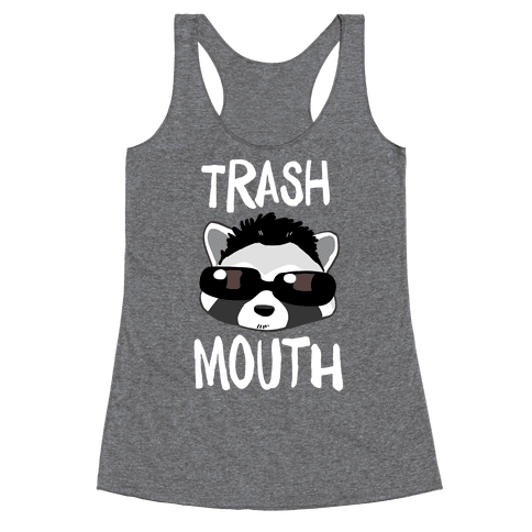 Trash Mouth Racerback Tank Top